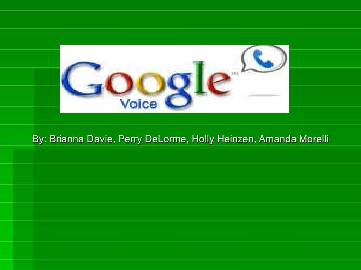 By: Brianna Davie, Perry DeLorme, Holly Heinzen, Amanda Morelli