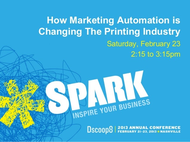Dscoop8 Presentation: How Marketing Automation is Changing the Printing Industry