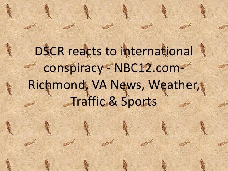 DSCR reacts to international   conspiracy - NBC12.com-Richmond, VA News, Weather,       Traffic & Sports