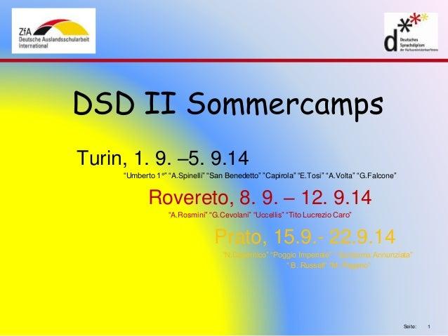 "Seite: 1  DSD II Sommercamps  Turin, 1. 9. –5. 9.14  ""Umberto 1°"" ""A.Spinelli"" ""San Benedetto"" ""Capirola"" ""E.Tosi"" ""A.Volt..."