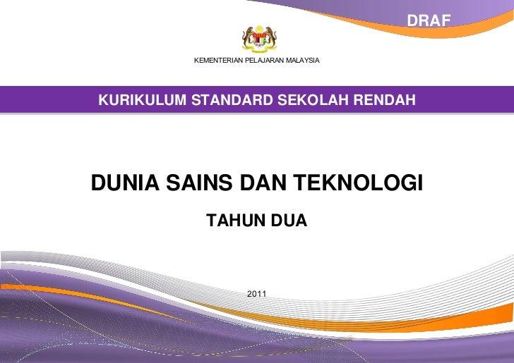 DRAF          KEMENTERIAN PELAJARAN MALAYSIAKURIKULUM STANDARD SEKOLAH RENDAHDUNIA SAINS DAN TEKNOLOGI            TAHUN DU...