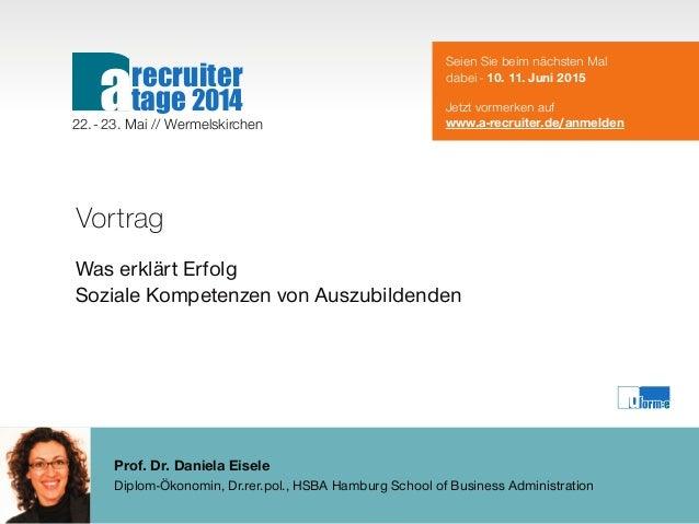 Prof. Dr. Daniela Eisele Diplom-Ökonomin, Dr.rer.pol., HSBA Hamburg School of Business Administration Vortrag Was erklärt ...