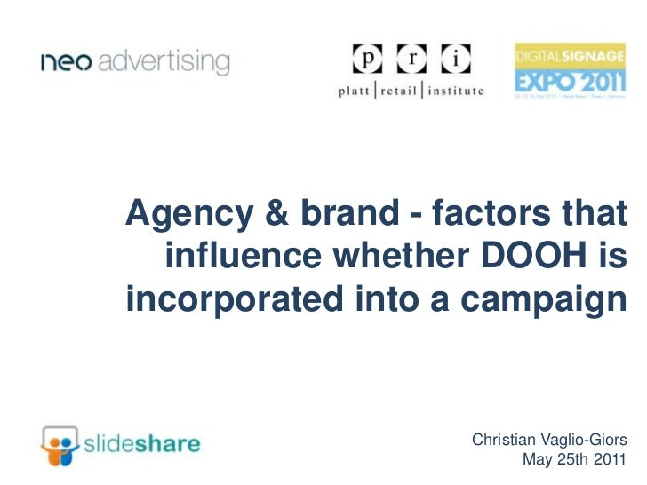 Agency & brand - factors that influence whether DOOH is incorporated into a campaign<br />Christian Vaglio-Giors<br />May ...