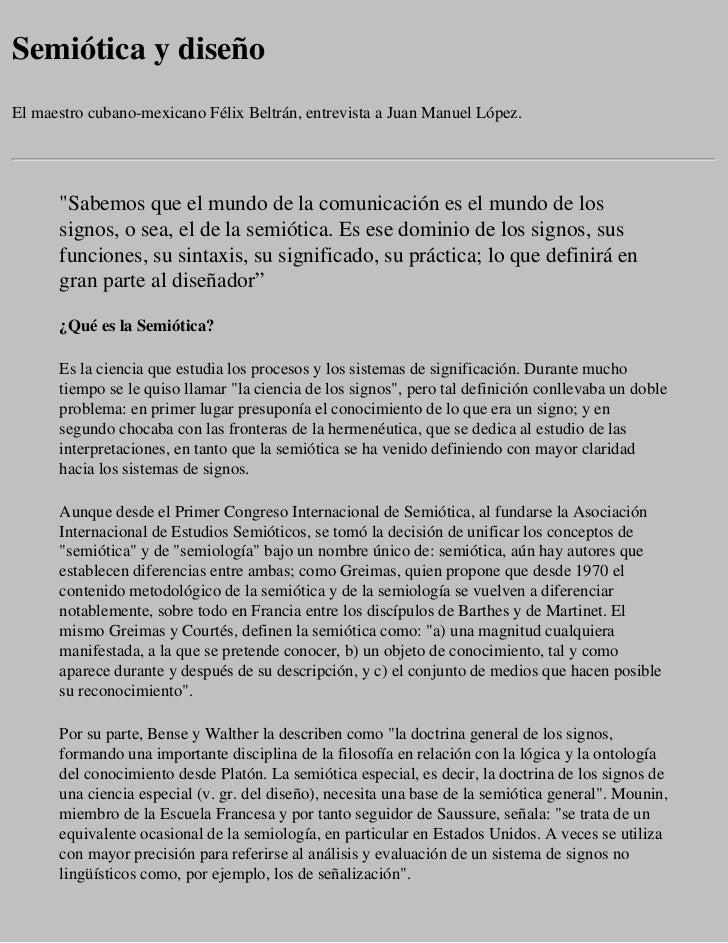 """Semiótica y diseñoEl maestro cubano-mexicano Félix Beltrán, entrevista a Juan Manuel López.      """"Sabemos que el mundo de ..."""