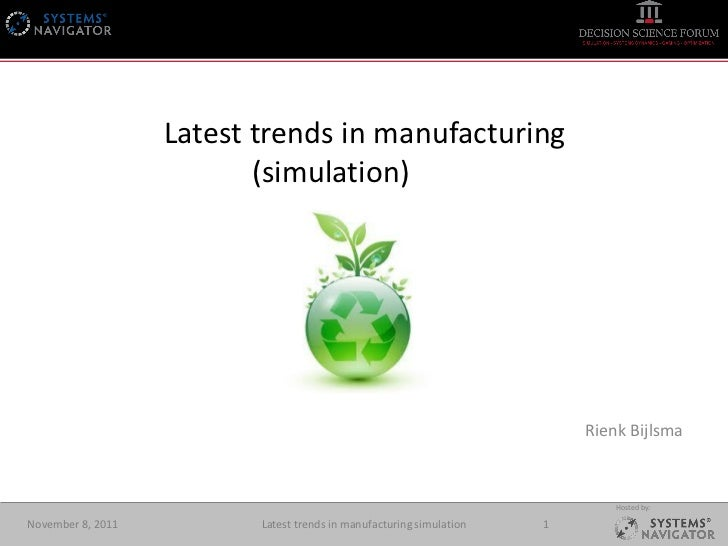 Latest trends in manufacturing                          (simulation)                                                      ...