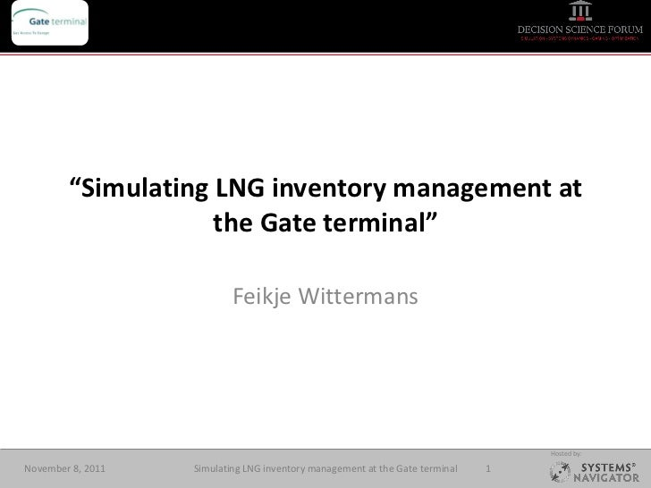 """Your company logo              """"Simulating LNG inventory management at                          the Gate terminal""""        ..."""