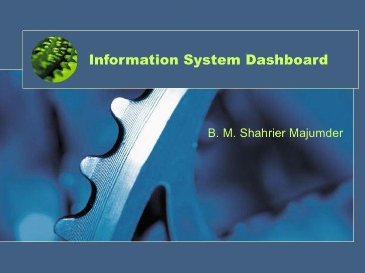 Information System Dashboard  B. M. Shahrier Majumder