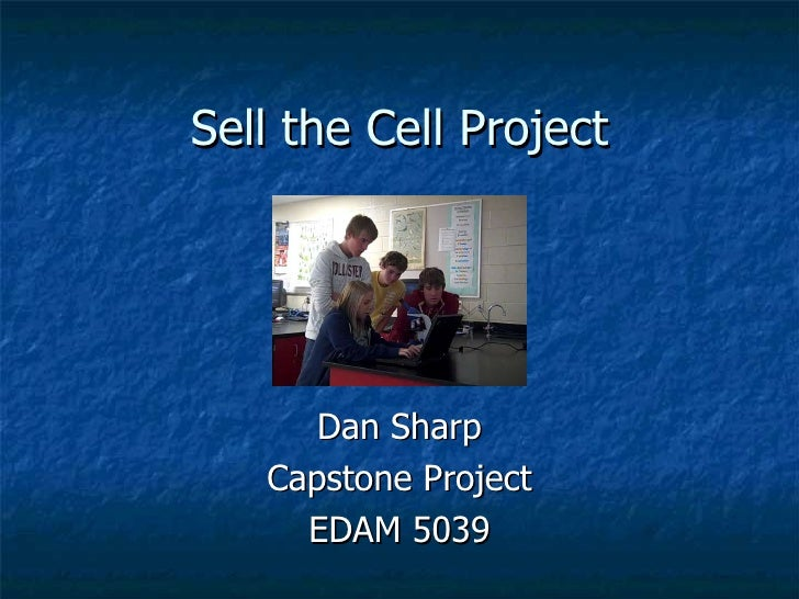 Sell the Cell Project Dan Sharp Capstone Project EDAM 5039
