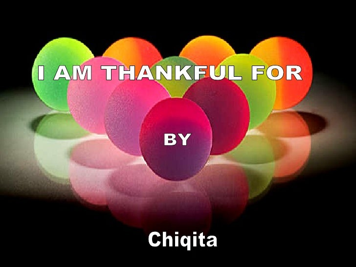 I AM THANKFUL FOR BY Chiqita