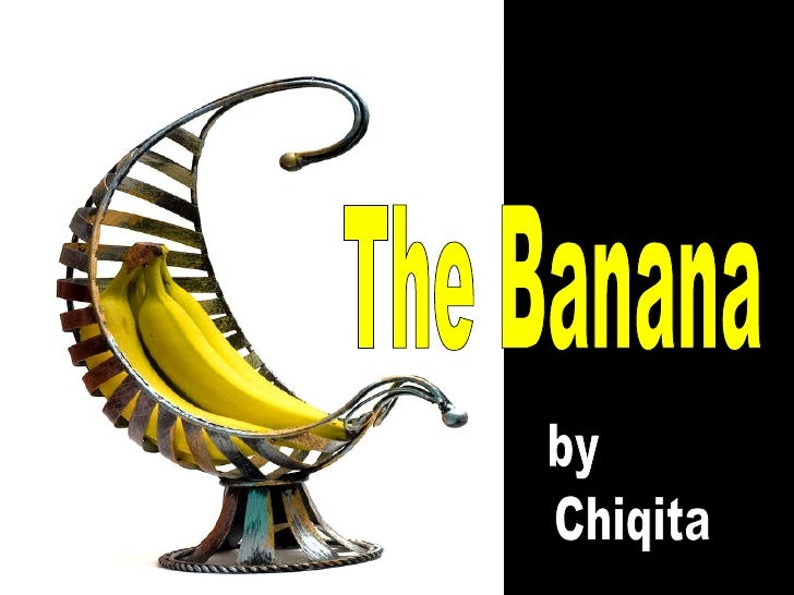 The Banana by Chiqita