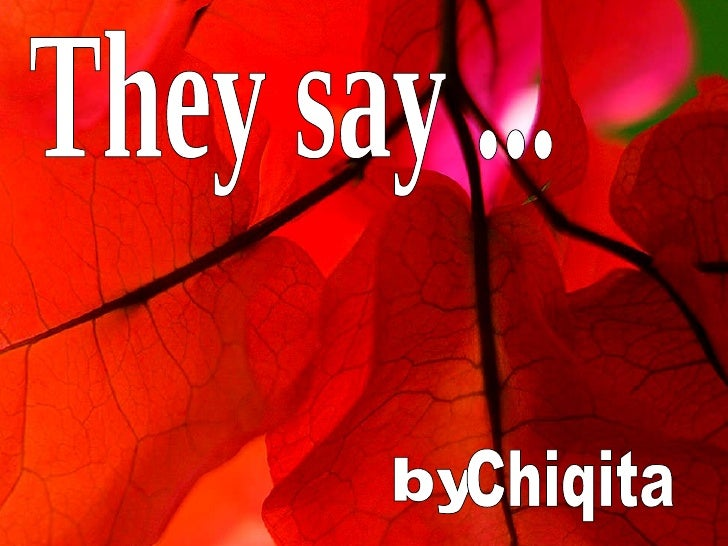 They say ... by  Chiqita