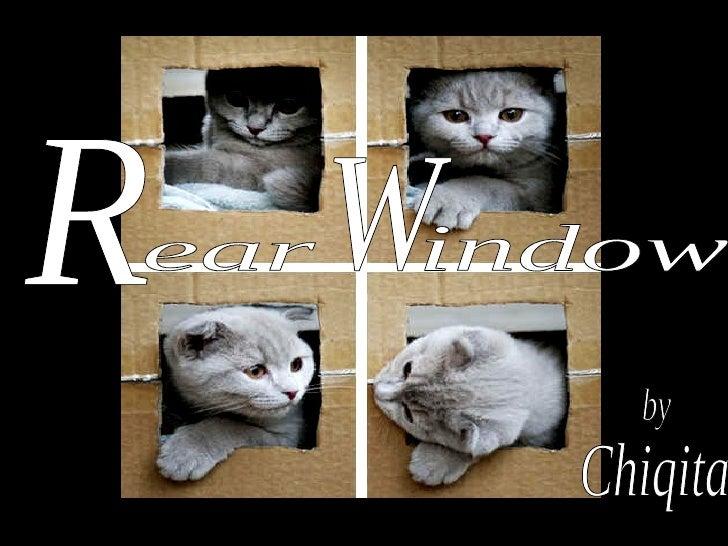 Chiqita R ear W indow by