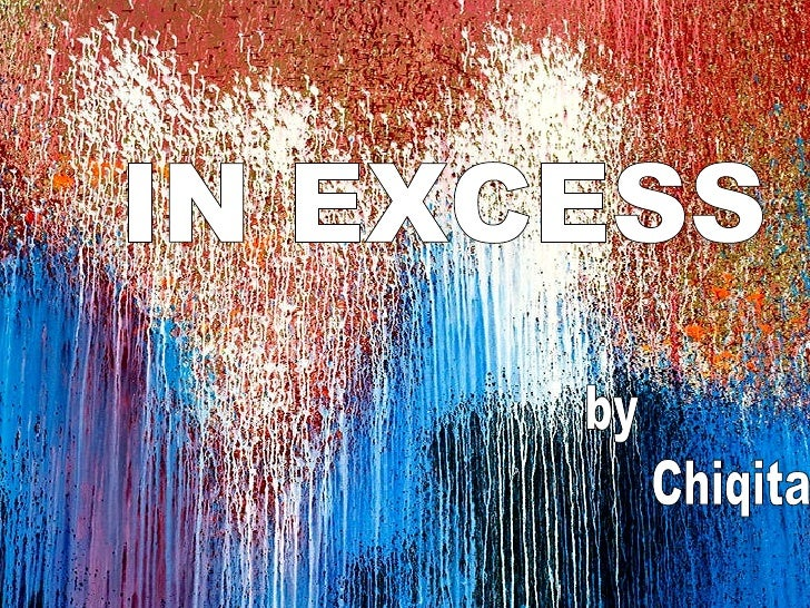 IN EXCESS by Chiqita