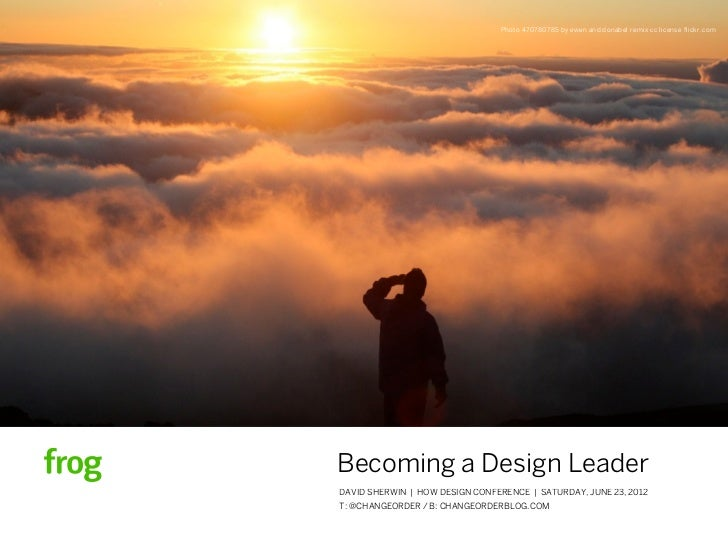 Photo 470780785 by ewen and donabel remix cc license flickr.comBecoming a Design LeaderDAVID SHERWIN | HOW DESIGN CONFEREN...