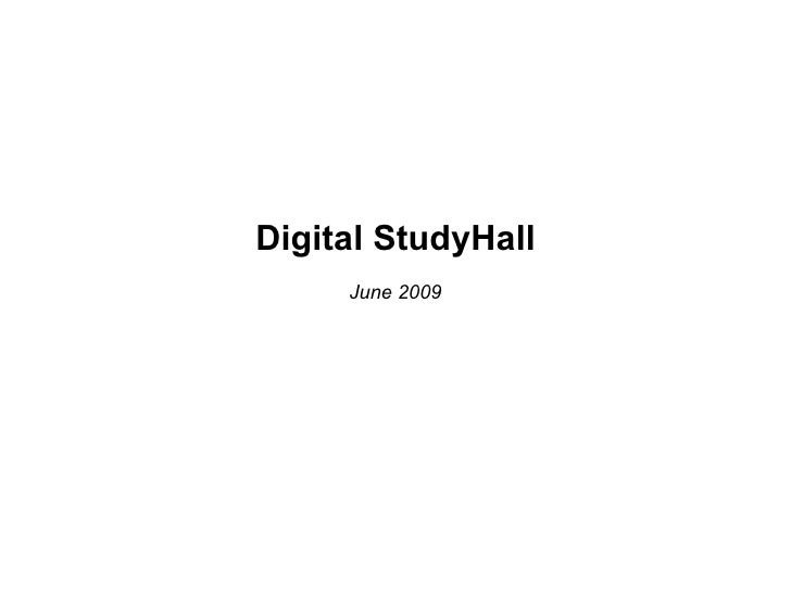 Digital StudyHall Overview