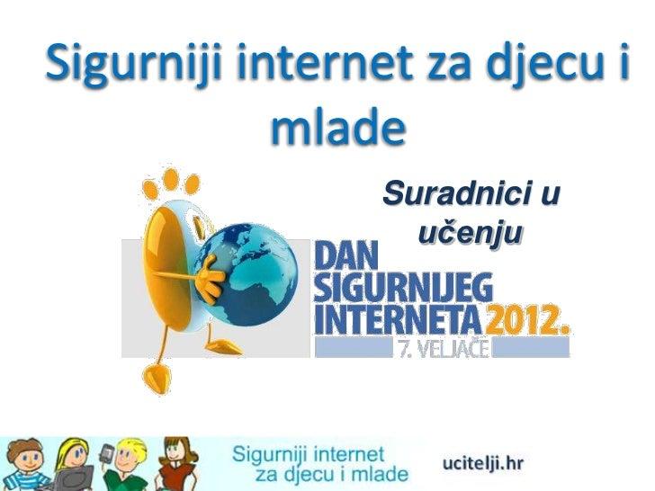 Sigurniji internet za djecu i            mlade                Suradnici u                  učenju