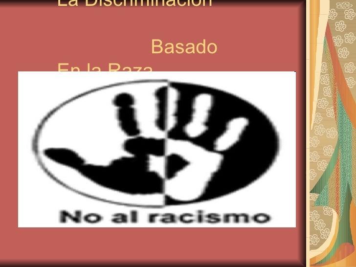 La Discriminación  Basado En la Raza
