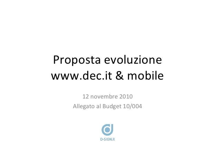 Proposta evoluzione www.dec.it & mobile 12 novembre 2010 Allegato al Budget 10/004