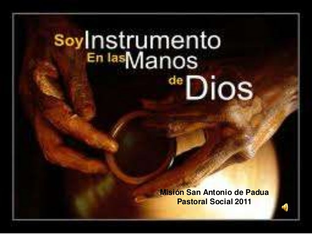 Misión San Antonio de Padua    Pastoral Social 2011