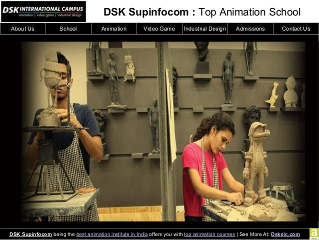 DSK Supinfocom : Top Animation School DSK Supinfocom being the best animation institute in India offers you with top anima...