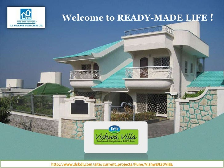 Welcome to READY-MADE LIFE !http://www.dskdl.com/site/current_projects/Pune/Vishwa%20Villa