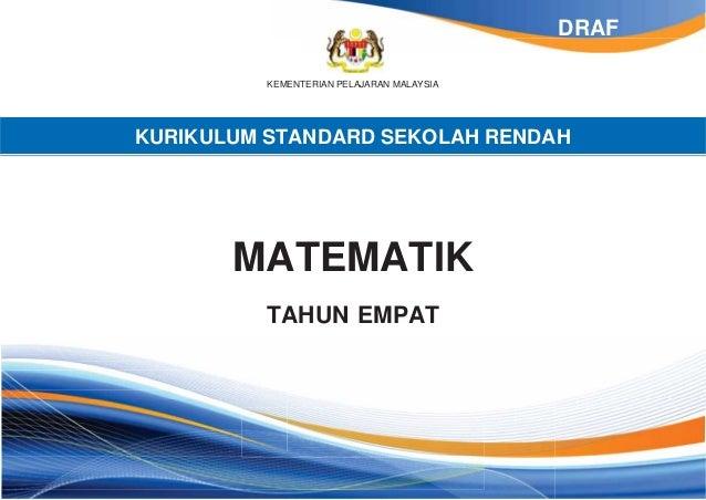 DRAF KEMENTERIAN PELAJARAN MALAYSIA  KURIKULUM STANDARD SEKOLAH RENDAH  MATEMATIK TAHUN EMPAT