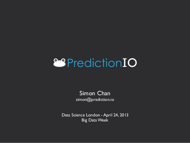 PredictionIO - Scalable Machine Learning Architecture