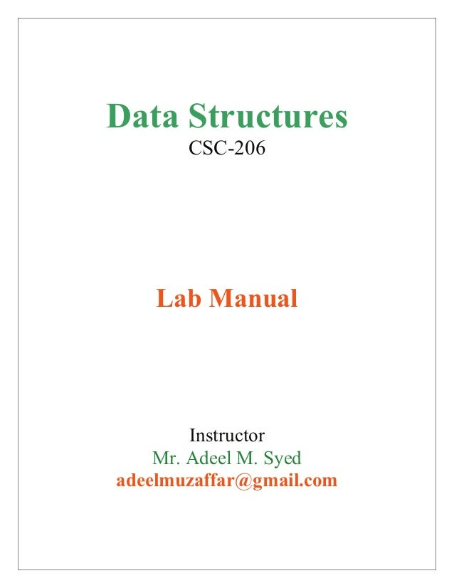 Data Structures       CSC-206    Lab Manual        Instructor    Mr. Adeel M. Syedadeelmuzaffar@gmail.com