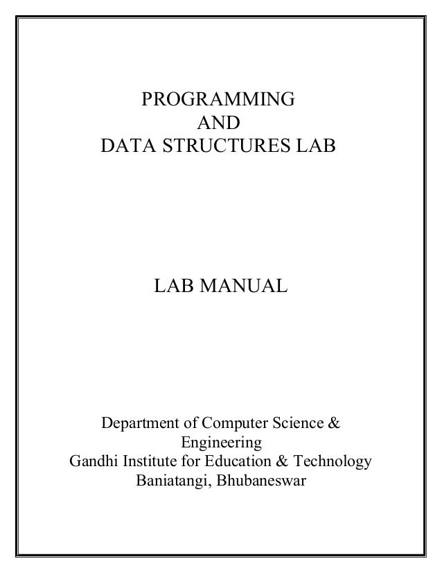 PROGRAMMING AND DATA STRUCTURES LAB LAB MANUAL Department of Computer Science & Engineering Gandhi Institute for Education...