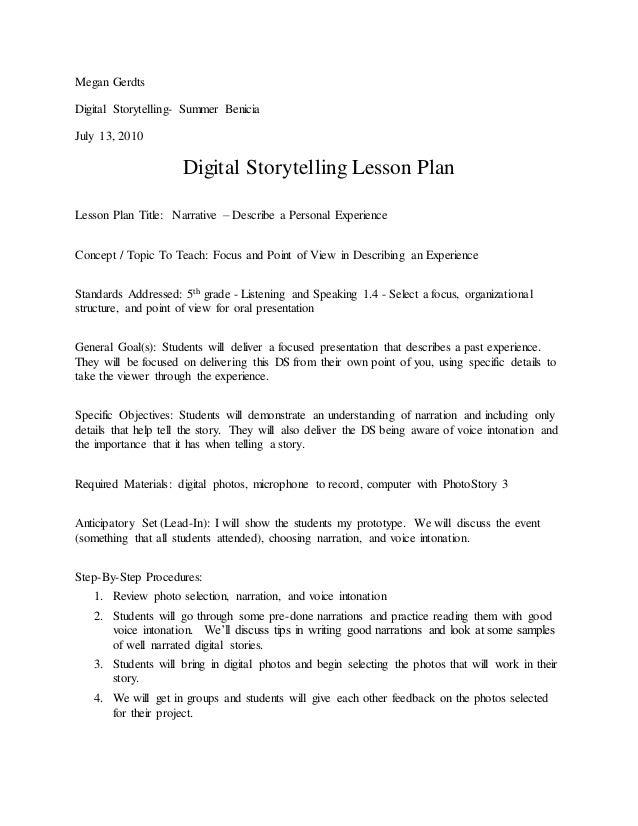 Megan Gerdts Digital Storytelling- Summer Benicia July 13, 2010 Digital Storytelling Lesson Plan Lesson Plan Title: Narrat...