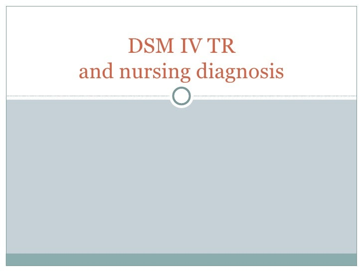 DSM IV TR and nursing diagnosis