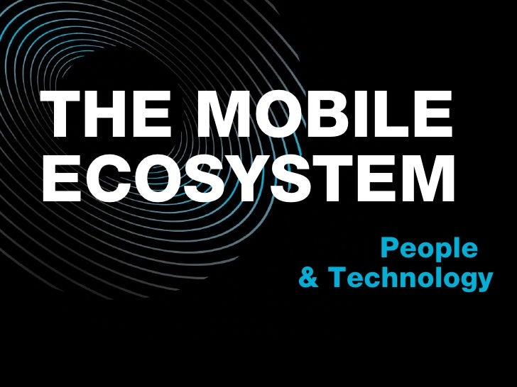 THE MOBILE People  ECOSYSTEM & Technology