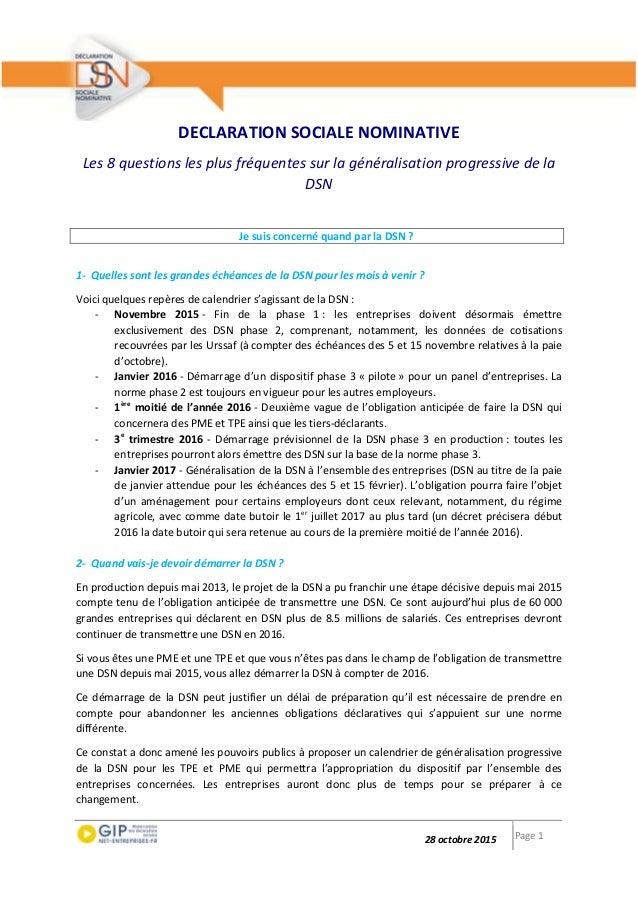 28 octobre 2015 Page 1 DECLARATION SOCIALE NOMINATIVE Les 8 questions les plus fréquentes sur la généralisation progressiv...