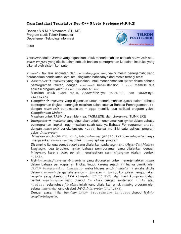 Cara Instalasi Translator Dev-C++ 5 beta 9 release (4.9.9.2)  Dosen : S N M P Simamora, ST., MT. Program studi: Teknik Kom...
