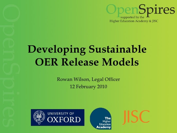 Developing Sustainable  OER Release Models   Rowan Wilson, Legal Officer 12 February 2010