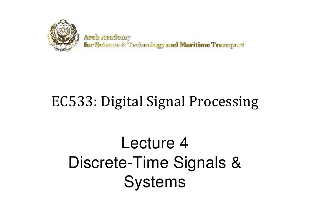 EC533: Digital Signal Processing           Lecture 4   Discrete-Time Signals &           Systems