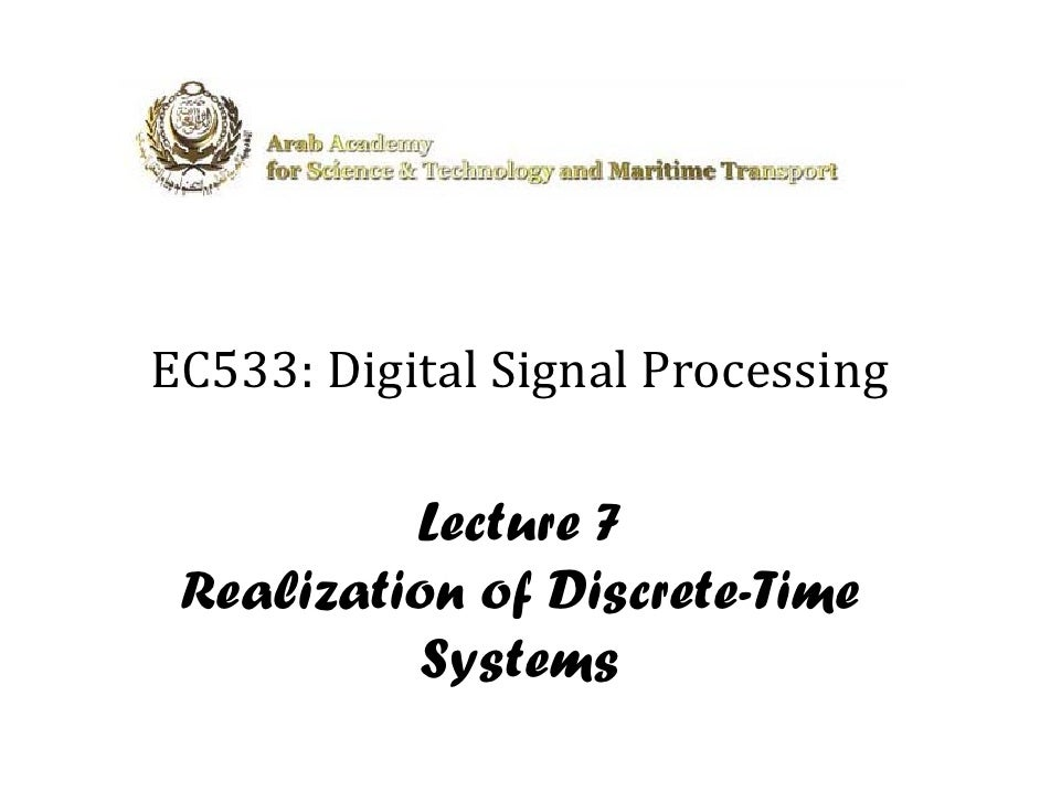 EC533: Digital Signal Processing   5          l      l            Lecture 7  Realization of Discrete-Time            Syste...