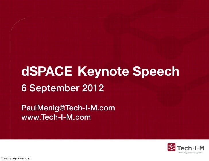 dSPACE	 Keynote Speech                6 September 2012                PaulMenig@Tech-I-M.com                www.Tech-I-M.c...