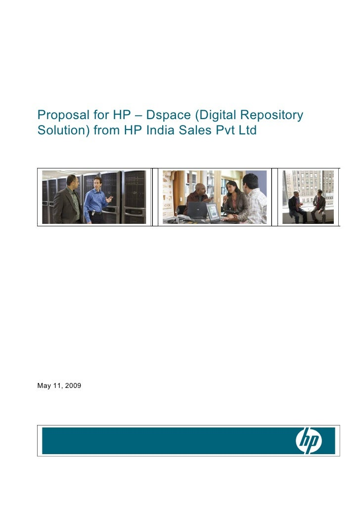 Proposal for HP – Dspace (Digital Repository Solution) from HP India Sales Pvt Ltd     May 11, 2009