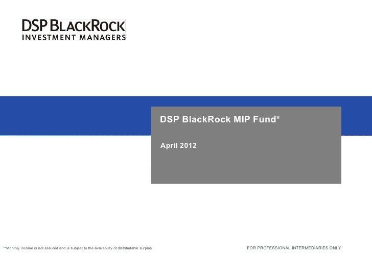 DSP BlackRock MIP Fund - April 2012