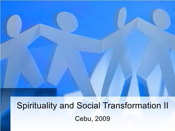 Spirituality and Social Transformation II