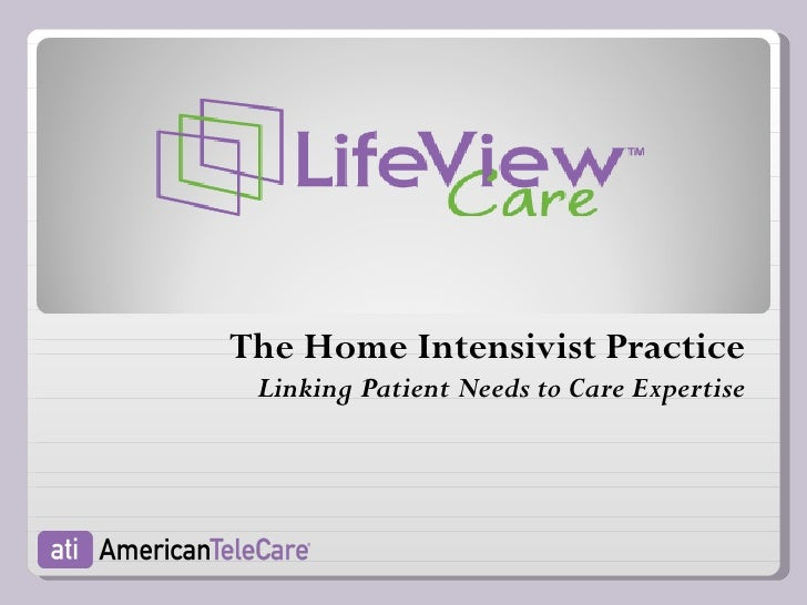 The Home Intensivist Practice Linking Patient Needs to Care Expertise
