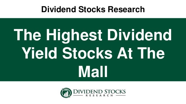 The highest dividend yield stocks at the mall for High div stocks