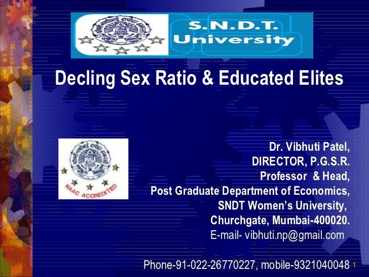 Decling Sex Ratio & Educated Elites Dr. Vibhuti Patel, DIRECTOR, P.G.S.R. Professor  & Head, Post Graduate Department of E...