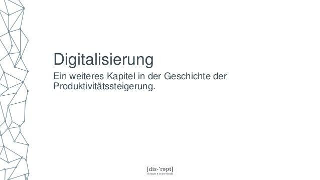 Digitalisierung Ein weiteres Kapitel in der Geschichte der Produktivitätssteigerung.