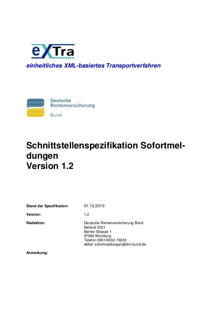 einheitliches XML-basiertes TransportverfahrenSchnittstellenspezifikation Sofortmel-dungenVersion 1.2Stand der Spezifikati...