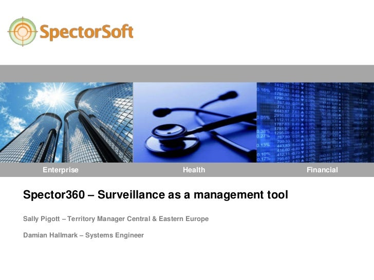 Enterprise                                 Health     FinancialSpector360 – Surveillance as a management toolSally Pigott ...