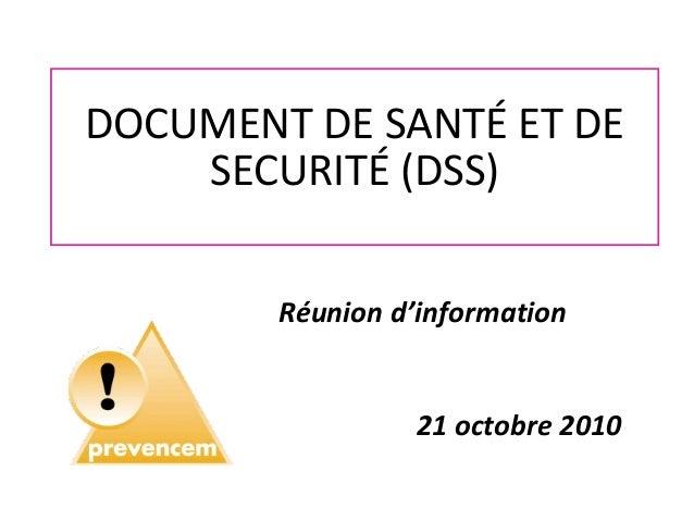 DOCUMENT DE SANTÉ ET DE SECURITÉ (DSS) 21 octobre 2010 Réunion d'information