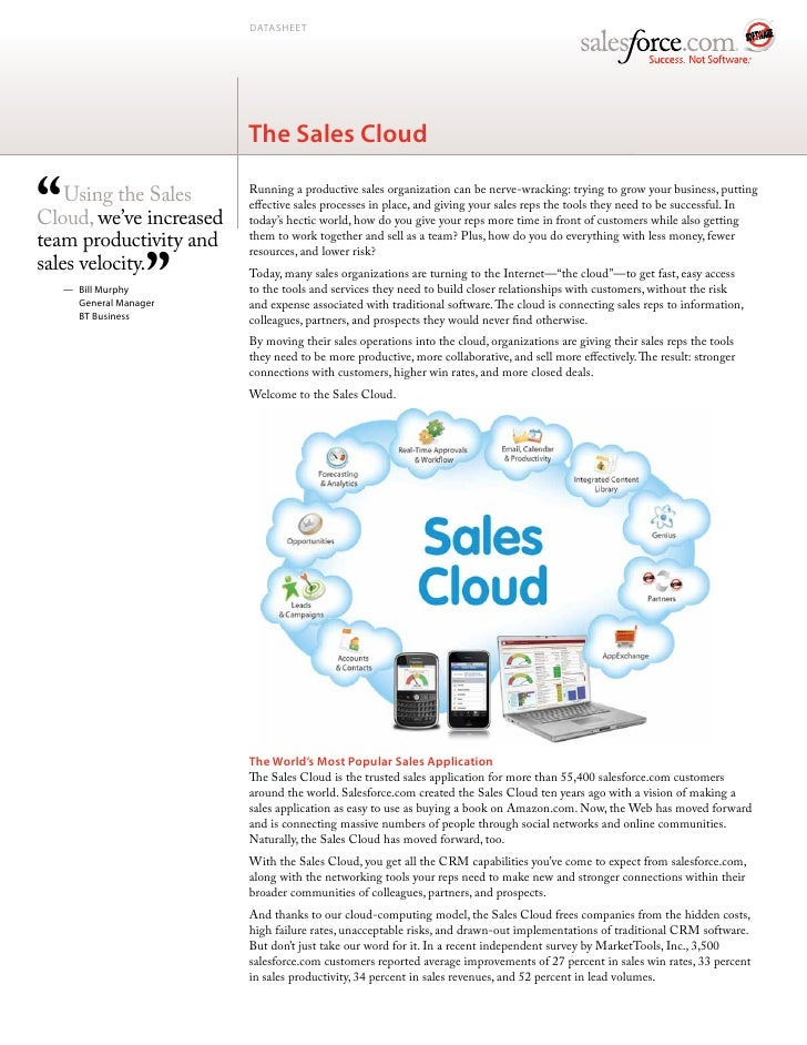 "DATASHEET                              The Sales Cloud   ""   Using the Sales Cloud, we've increased team productivity and ..."