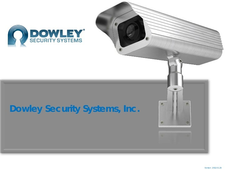 Dowley Security Systems, Inc.                                Version 2012.01.20